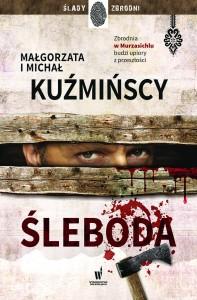 """Małgorzata i Michał Kuźmińscy, """"Śleboda"""""""